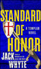 Templar Trilogy Standard of Honor
